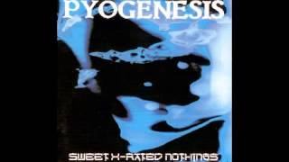Watch Pyogenesis Sweet Xrated Nothings video