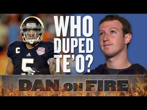 Manti Te'o Hoax: The Mark Zuckerberg Connection (Dan on Fire)