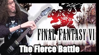 Final Fantasy VI - THE FIERCE BATTLE || Metal Cover by ToxicxEternity