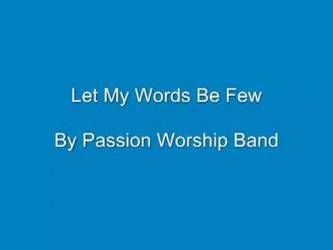 Let My Words Be Few By Passion Worship Band