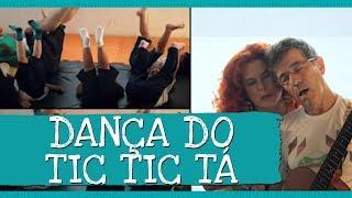 Dança do Tic-Tac (Sai Preguiça)