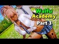 "Waifu Academy (Adult 18+ NSFW) Part 3 - ""Student Bodies"""