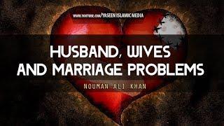 Husbands, Wives and Marital Problems | Nouman Ali Khan | Yaseen Media
