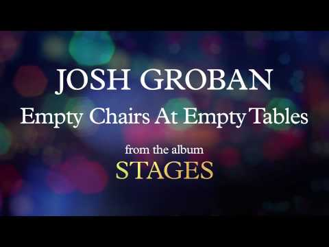 Josh Groban - Empty Chairs At Empty Tables