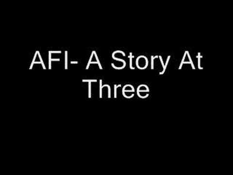 AFI- A Story At Three
