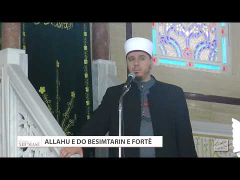 Allahu e do besimtarin e fortë - Enis Rama - HUTBE