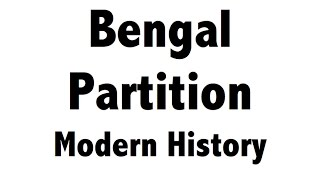 Partition of Bengal - Modern History of India in Hindi - UPSC/SSC CGL/CHSL/IAS/PSC/Railways