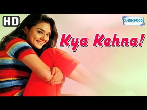 Kya Kehna {HD} - Preity Zinta - Saif Ali Khan - Chandrachur Singh - Anupam Kher - Hindi Full Movie