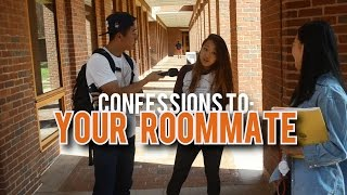 CONFESSIONS TO YOUR ROOMMATE