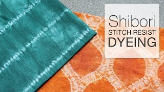 How to Dye Fabric - Shibori Tie-Dye with Stitch Resist