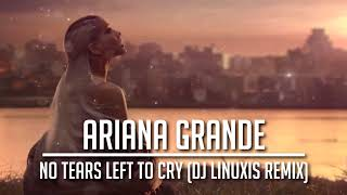 Download Lagu Ariana Grande - No Tears Left To Cry (DJ Linuxis Remix) Gratis STAFABAND