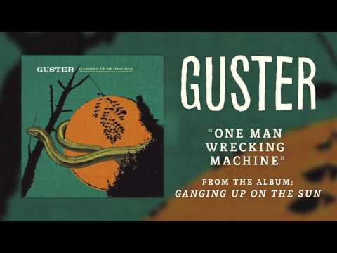 Guster - One Man Wrecking Machine