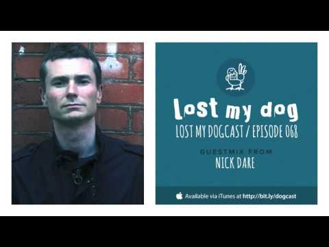 Lost My Dogcast - Episode 68 with Nick Dare