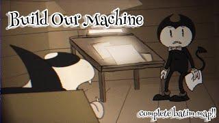 Build Our Machine ?//? COMPLETE BATIM MAP