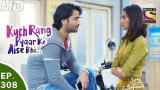 Kuch Rang Pyar Ke Aise Bhi - कुछ रंग प्यार के ऐसे भी - Ep 308 - 4th May, 2017
