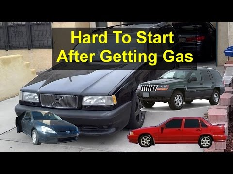 Car hard to start after pumping gas - Auto Information Series