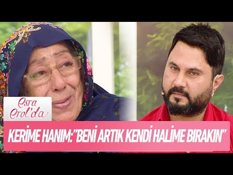 """Kerime Hanım:""""Beni artık kendi halime bırakın!"""" - Esra Erol'da 24 Ocak 2018"""