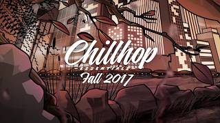 Chillhop Essentials - Fall 2017 🍂  [Chillhop / Jazzhop / Lofi Hip Hop]