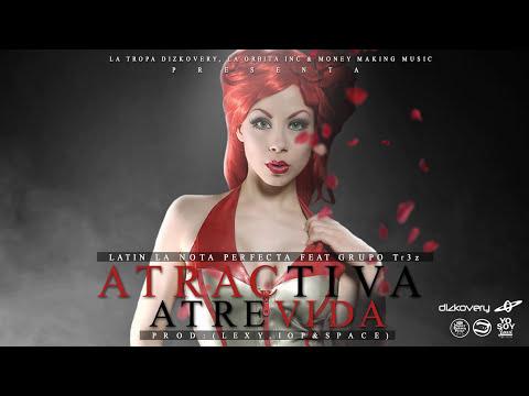 Atractiva, Atrevida - Latin LNP Feat tr3'z