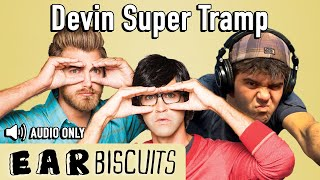 Devin Super Tramp: How I Got Here (Aug 2014)