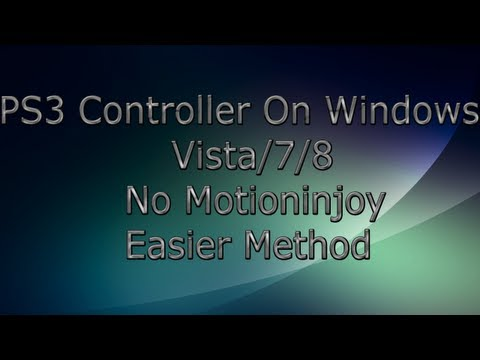 PS3 Controller Installation On Windows Vista/7/8 (NO MOTIONINJOY) Easier Method
