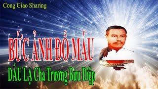 BỨC ẢNH ĐỔ MÁU - DẤU LẠ Cha Trương Bửu Diệp