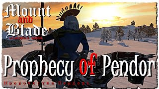 Mount and Blade • Prophecy of Pendor