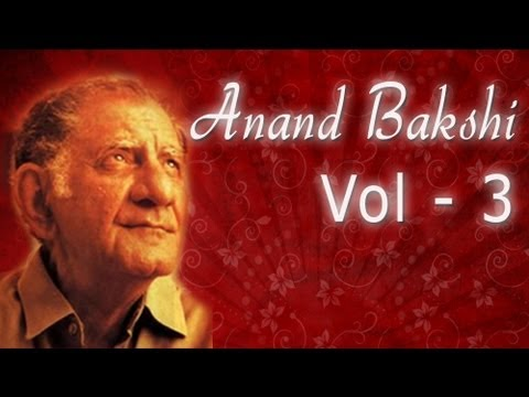 Best of Anand Bakshi Superhit Songs Collection - Volume 3 -...