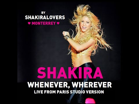 Shakira - Whenever, Wherever (Live From Paris Studio Version)