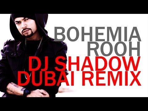 Rooh by Bohemia REMIXED by Dj Shadow Dubai