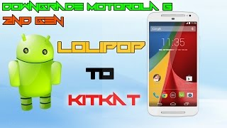 How to Downgrade Motorola G 2nd Generation from Lo