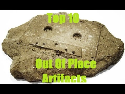 Top 10 Out Of Place Artifacts *Updated Version Availible*