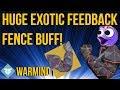 CRAZY EXOTIC BUFF TO FEEDBACK FENCES! - DESTINY 2