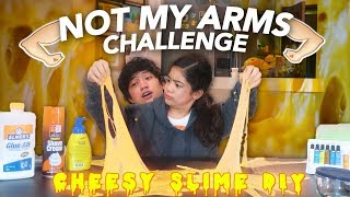 NOT MY ARMS CHALLENGE (Cheesy Slime DIY) | Ranz and Niana