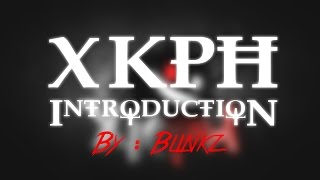 "Introducing XKPH (By : Blinkz) | ""THIS IS AWESOME!"""
