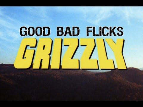 Grizzly - Good Bad Flicks