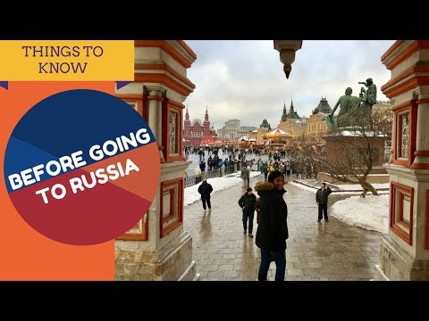 WHAT YOU SHOULD KNOW BEFORE VISITING RUSSIA
