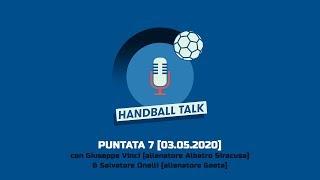 Handball Talk - Puntata 7: con Giuseppe Vinci & Salvatore Onelli