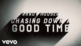Randy Houser - Chasing Down a Good Time (Lyric Video)
