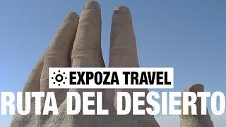Ruta Del Desierto Atacama Travel Video Guide
