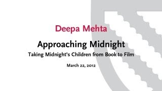 Midnight Children - Approaching Midnight: Taking Midnight's Children from Book to Film || Radcliffe Institute
