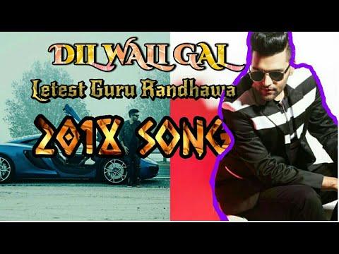 DiL WaLi GAL  Guru Randhawa   letest song 2018