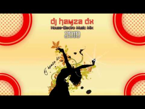Best New Mix House & Electro Music ( Dj Hamza Dx ) 2010 - January ( Track List ) Music Videos