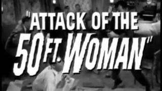 Trailer - Attack of The 50 Foot Woman (1958)