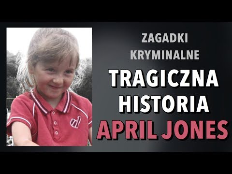 TRAGICZNA HISTORIA APRIL JONES | ZAGADKI KRYMINALNE | KAROLINA ANNA