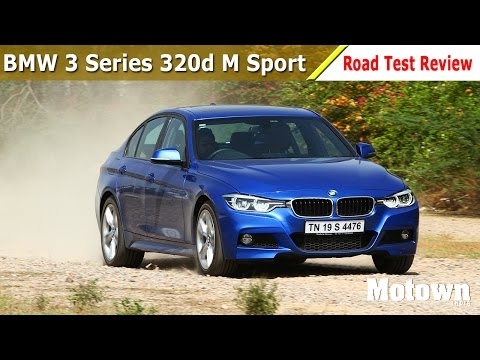 BMW 3 Series 320d M Sport   Road Test Review   Motown India