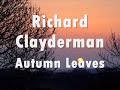Autumn Leaves - Richard Clayderman