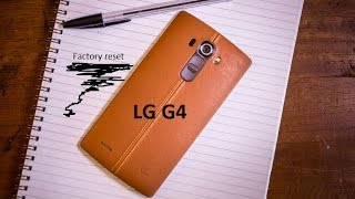 Factory reset (Soft reset) LG G4 T-mobile , At&t, Sprint, Verizon...