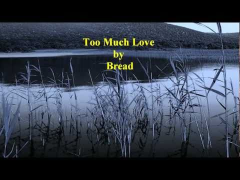 Bread - To Much Love