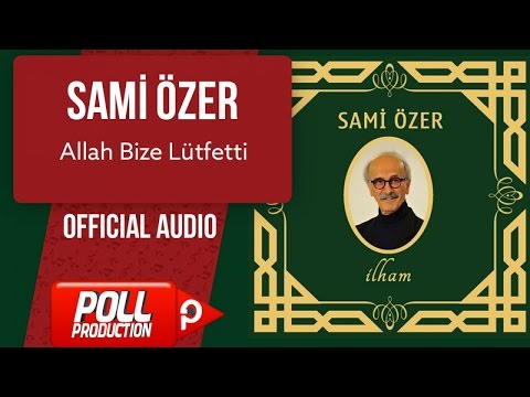 Sami Özer - Allah Bize Lütfetti - ( Official Audio )